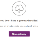 Office 365 – you don't have a Data gateway installed